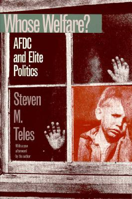 Whose Welfare By Teles, Steven M.