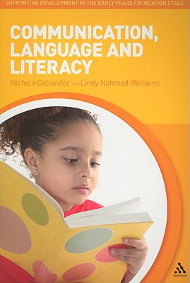 Communication, Language and Literacy By Callander, Nichola/ Nahmad-williams, Lindy